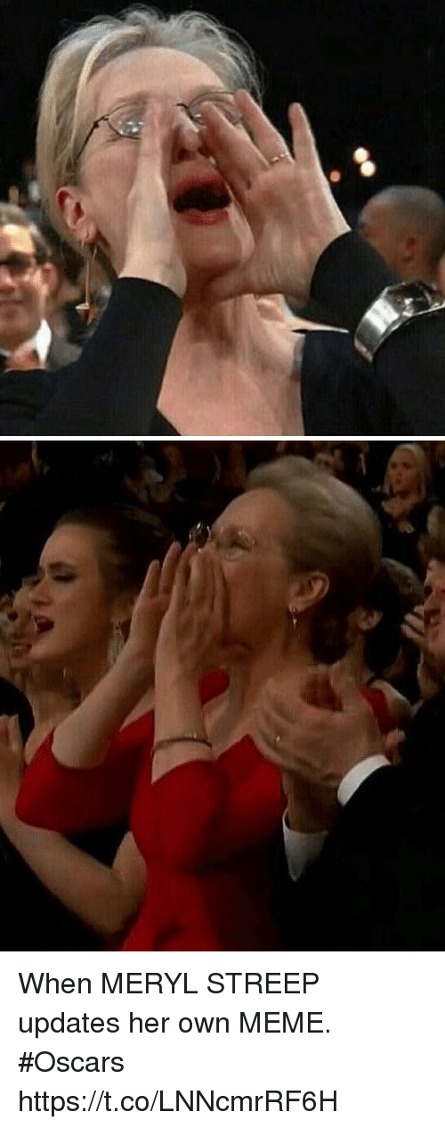 Meryl Streep: When MERYL STREEP updates her own MEME. #Oscars https://t.co/LNNcmrRF6H