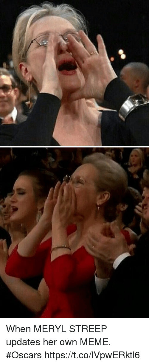 Meryl Streep: When MERYL STREEP updates her own MEME. #Oscars https://t.co/lVpwERktl6