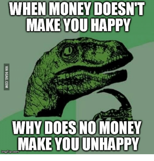 does money make you happy How much your happiness and satisfaction with life have to do with your income  which uses of your money are most likely to make you happy how the kind of.