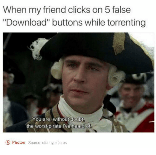 You Are Without Doubt The Worst Pirate