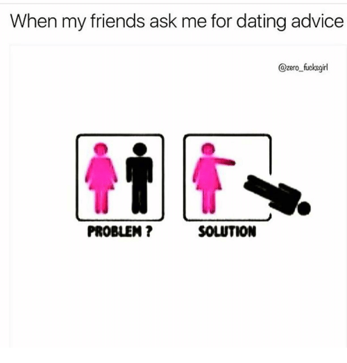 dating advice ask a guy friend for a woman