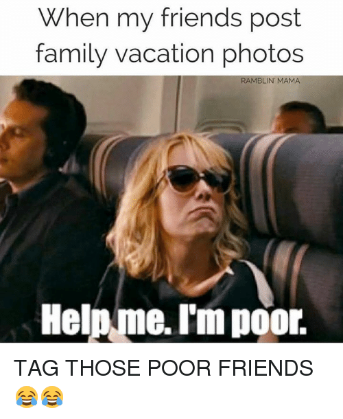 when my friends post family vacation photos ramblin mama help 29031232 search mama, mine, and international memes on sizzle