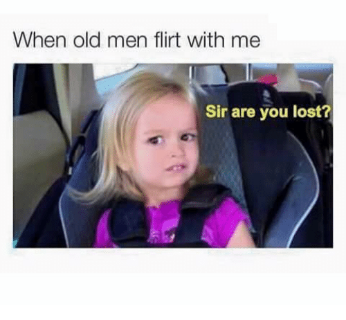 bad flirt meme The trending funny pics, gifs, videos, gaming, anime, manga, movie, tv, cosplay, sport, food, memes, cute, fail 9gag doesn't tell them who reported it.