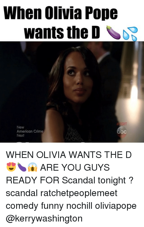 Olivia Pope: When Olivia Pope  wants the D  New  American Crime  Next  Oc WHEN OLIVIA WANTS THE D 😍🍆😱 ARE YOU GUYS READY FOR Scandal tonight ? scandal ratchetpeoplemeet comedy funny nochill oliviapope @kerrywashington