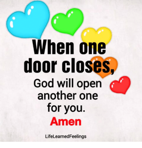 Another One, God, and Memes: When one  door closes,  God will open  another one  for you.  Amen  LifeLearnedFeelings