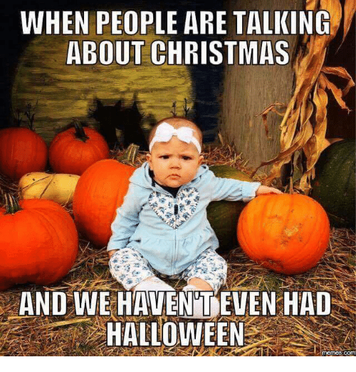 WHEN PEOPLE ARE TALKING ABOUT CHRISTMAS AND WE HAVENiUEVEN HAD ...