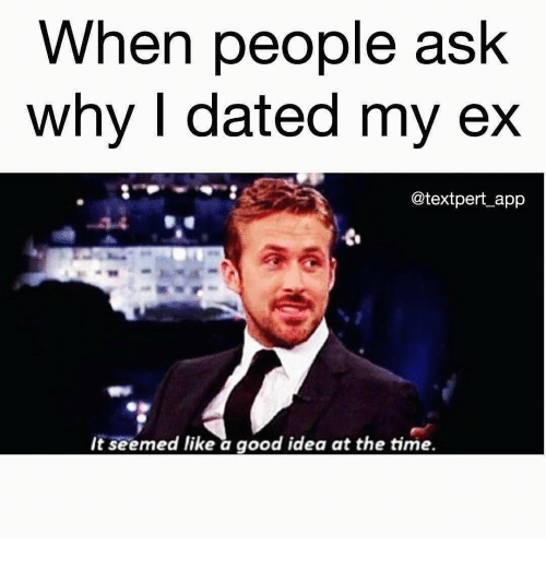 Funny Meme For Ex : Best memes about it seemed like a good idea at the