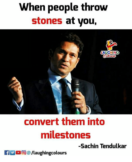 Convertable: When people throw  stones at you,  AUGHINO  convert them into  milestones  -Sachin Tendulkar  KE 0回./laughingcolours