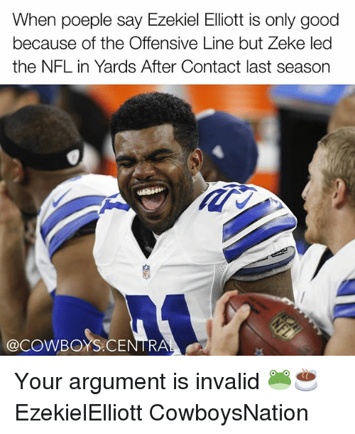 Argument Is Invalid: When poeple say Ezekiel Elliott is only good  because of the Offensive Line but Zeke led  the NFL in Yards After Contact last season  @COWBOYS RA Your argument is invalid 🐸☕ EzekielElliott CowboysNation