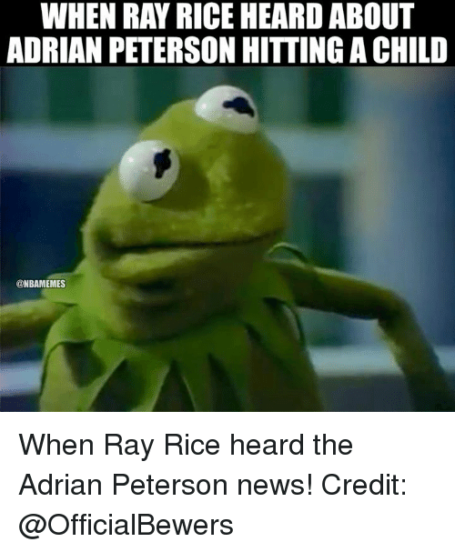 ray rice: WHEN RAY RICE HEARD ABOUT  ADRIAN PETERSON HITTING ACHILD  @NBAMEMES When Ray Rice heard the Adrian Peterson news! Credit: @OfficialBewers