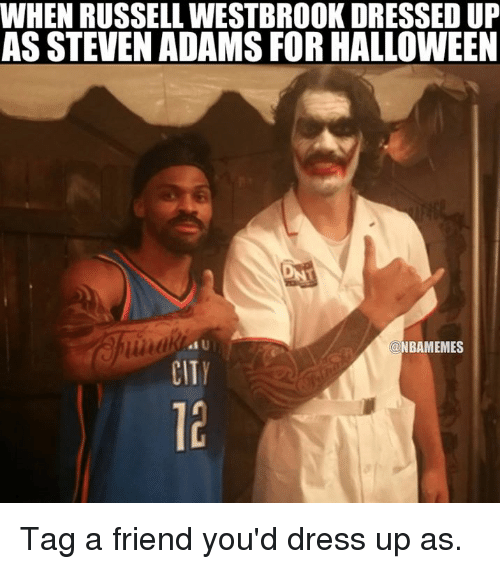 Halloween, Nba, and Steven Adams: WHEN RUSSELLWESTBROOK DRESSED UP  AS STEVEN ADAMS FOR HALLOWEEN  NBAMEMES Tag a friend you'd dress up as.