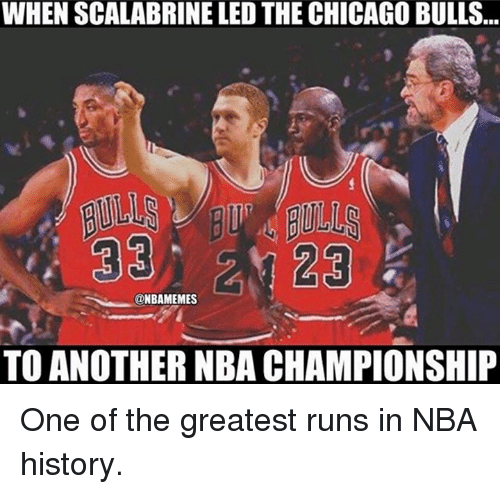 Chicago, Chicago Bulls, and Nba: WHEN SCALABRINE LED THE CHICAGO BULLS  23  @NBAMEMES  TO ANOTHER NBACHAMPIONSHIP One of the greatest runs in NBA history.