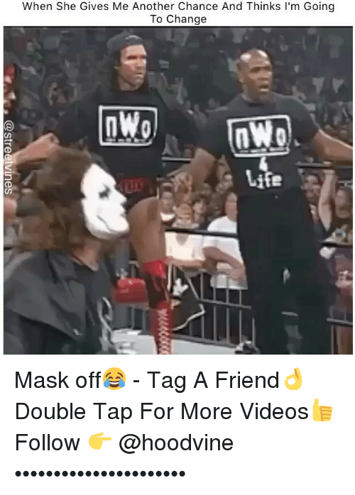 Hoodvine: When She Gives Me Another Chance And Thinks I'm Going  To Change  Wol  LIe Mask off😂 - Tag A Friend👌 Double Tap For More Videos👍 Follow 👉 @hoodvine ••••••••••••••••••••••