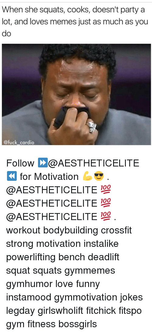 Funny, Gym, and Love: When she squats, cooks, doesn't party a  lot, and loves memes just as much as you  @fuck cardio Follow ⏩@AESTHETICELITE ⏪ for Motivation 💪😎 . @AESTHETICELITE 💯 @AESTHETICELITE 💯 @AESTHETICELITE 💯 . workout bodybuilding crossfit strong motivation instalike powerlifting bench deadlift squat squats gymmemes gymhumor love funny instamood gymmotivation jokes legday girlswholift fitchick fitspo gym fitness bossgirls