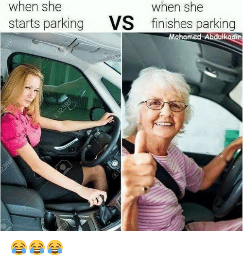 She, Mohamed, and Parking: when she  starts parking  when she  finishes parking  VS  Mohamed Abdulkadin 😂😂😂