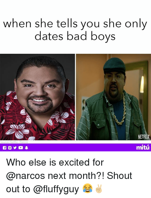 Narcos: when she tells you she only  dates bad boys  NETFLIX  mitú Who else is excited for @narcos next month?! Shout out to @fluffyguy 😂✌🏼