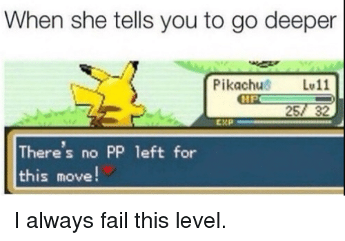 Go Deeper: When she tells you to go deeper  Pikachus L11  257 32  HP  There's no PP left for  this move I always fail this level.