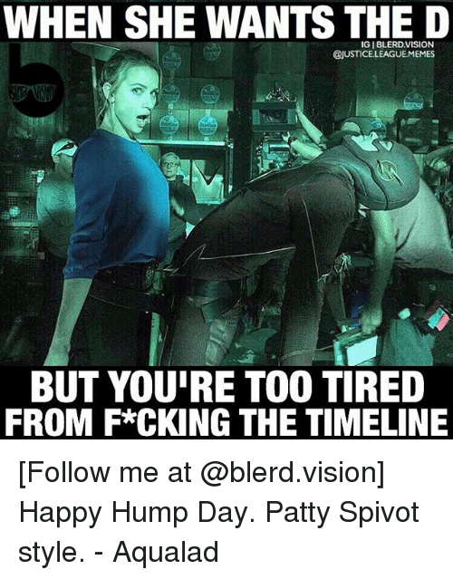 WHEN SHE WANTS THE D IG   BLERDVISION BUT YOU'RE TOO TIRED ...