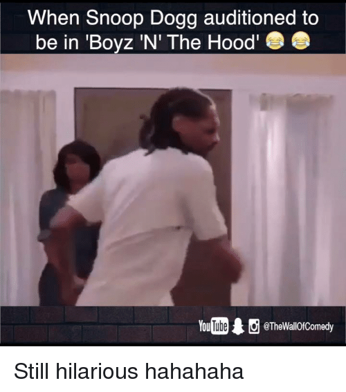 Funny, Snoop, and Snoop Dogg: When Snoop Dogg auditioned to  be in 'Boyz 'N' The Hood'  @The WallOfComedy Still hilarious hahahaha