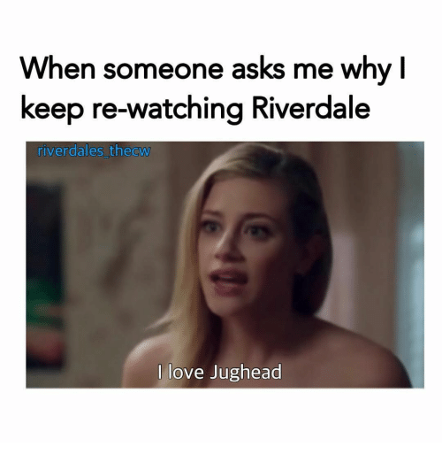 riverdale: When someone asks me why [  keep re-watching Riverdale  riv  erdales thecw  l love Jughead