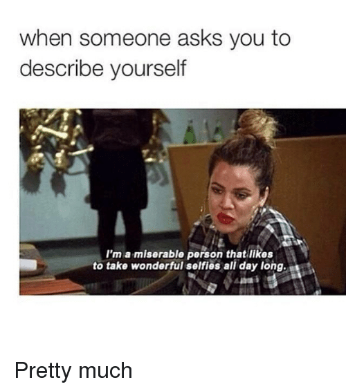 25+ Best Memes About Describe Yourself | Describe Yourself ...
