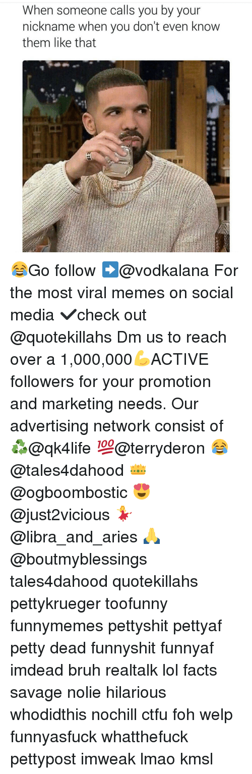 Bruh, Ctfu, and Foh: When someone calls you by your  nickname when you don't even know  them like that 😂Go follow ➡@vodkalana For the most viral memes on social media ✔check out @quotekillahs Dm us to reach over a 1,000,000💪ACTIVE followers for your promotion and marketing needs. Our advertising network consist of ♻@qk4life 💯@terryderon 😂@tales4dahood 👑@ogboombostic 😍@just2vicious 💃@libra_and_aries 🙏@boutmyblessings tales4dahood quotekillahs pettykrueger toofunny funnymemes pettyshit pettyaf petty dead funnyshit funnyaf imdead bruh realtalk lol facts savage nolie hilarious whodidthis nochill ctfu foh welp funnyasfuck whatthefuck pettypost imweak lmao kmsl
