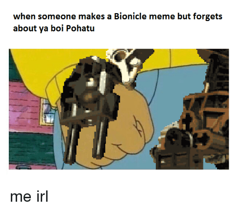 when-someone-makes-a-bionicle-meme-but-f