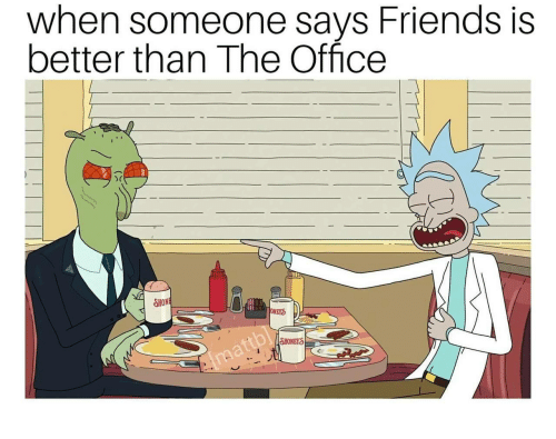 Friends, The Office, and Office: when someone says Friends is  better than The Office  ONEYS  SHONEYS  ぐ