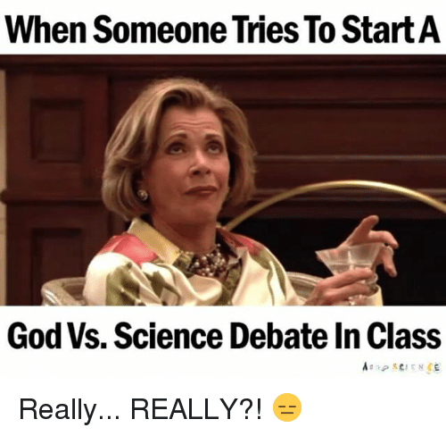 god science debate This two dvd set is an excellent exploration of more subtle minds who happen to believe in god and are christians it is not apologetics and not a debate.