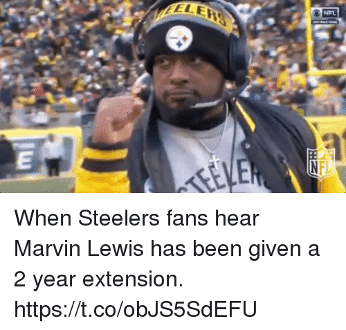 Steelers Fans: When Steelers fans hear Marvin Lewis has been given a 2 year extension. https://t.co/obJS5SdEFU