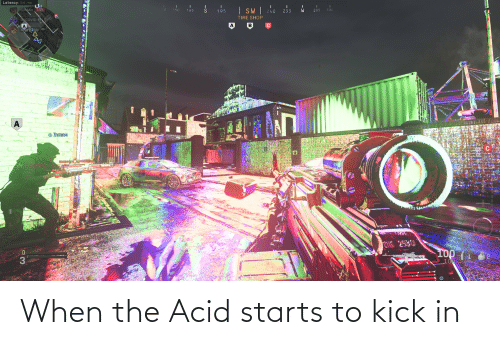 kick: When the Acid starts to kick in