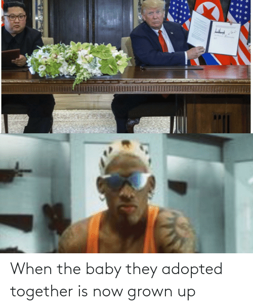 the baby: When the baby they adopted together is now grown up