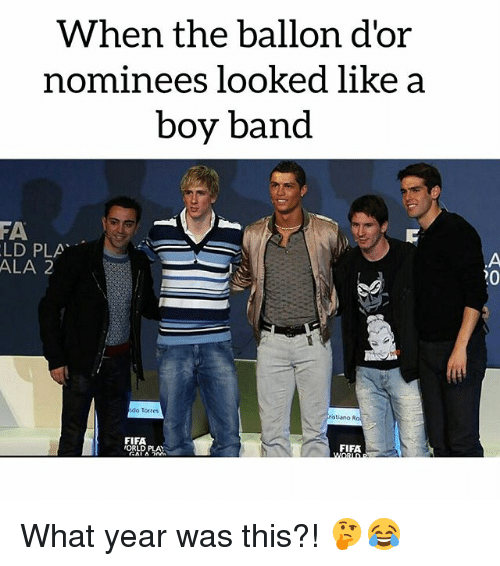 Fifa, Soccer, and Sports: When the ballon d'or  nominees looked like a  boy band  FA  LD PLA  ALA 2  20  do Torres  tiano Ro  FIFA  ORLA  FIFA What year was this?! 🤔😂