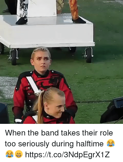 Band, Hood, and The Band: When the band takes their role too seriously during halftime 😂😂😁 https://t.co/3NdpEgrX1Z