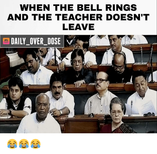 bell ringing: WHEN THE BELL RINGS  AND THE TEACHER DOESN'T  LEAVE  DAILY OVER DOSE  VA 😂😂😂