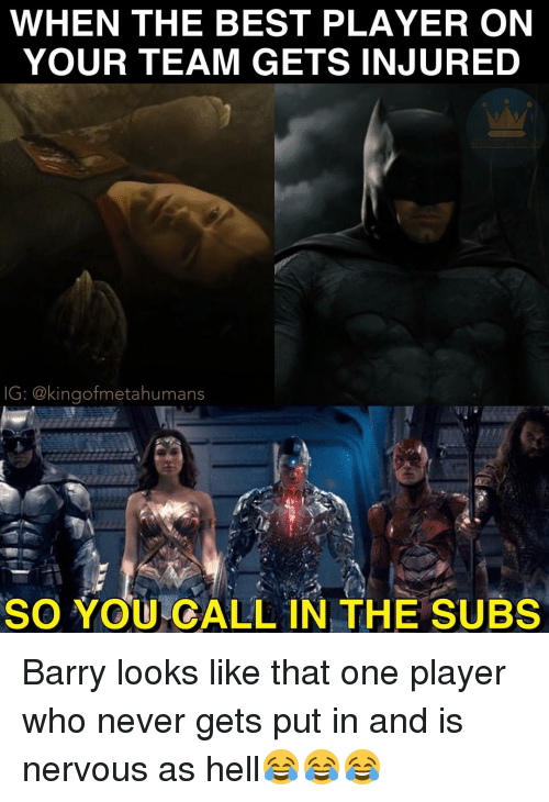Galles: WHEN THE BEST PLAYER ON  YOUR TEAM GETS INJURED  IG: @kingofmetahumans  SO YOU GALL IN THE SUBS Barry looks like that one player who never gets put in and is nervous as hell😂😂😂