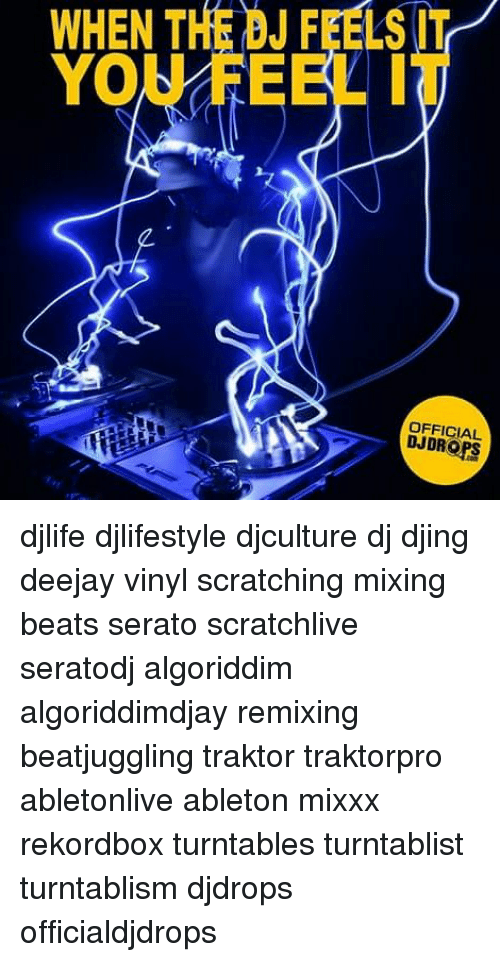 serato: WHEN THE BJ FEELS IT  YOU FEEL IT  OFFICIAL  DJDROPS djlife djlifestyle djculture dj djing deejay vinyl scratching mixing beats serato scratchlive seratodj algoriddim algoriddimdjay remixing beatjuggling traktor traktorpro abletonlive ableton mixxx rekordbox turntables turntablist turntablism djdrops officialdjdrops