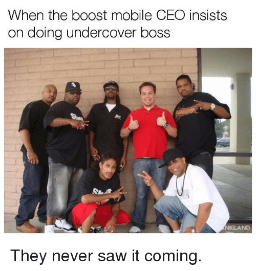 when the boost mobile ceo insists on doing undercover boss 20049177 🔥 25 best memes about boost mobile boost mobile memes,Boost Mobile Meme