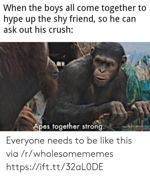 Hype Up: When the boys all come together to  hype up the shy friend, so he can  ask out his crush:  Apes together strong. Everyone needs to be like this via /r/wholesomememes https://ift.tt/32aL0DE