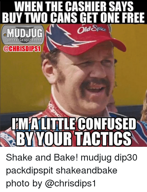 shake and bake: WHEN THE CASHIER SAYS  BUY TWO CANS GET ONE FREE  Old Spe  ice  MUDJUG  portable spittoons  @CHRISDIPS  IM ALITTLE CONFUSED  BY YOUR TACTICS Shake and Bake! mudjug dip30 packdipspit shakeandbake photo by @chrisdips1