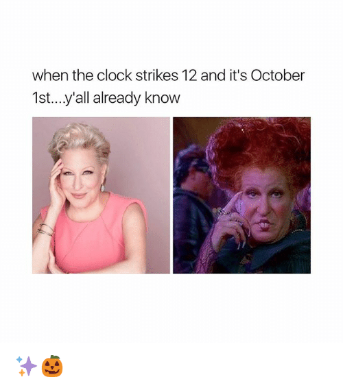 Clock, Girl Memes, and October: when the clock strikes 12 and it's October  1st...y'all already knovw ✨🎃
