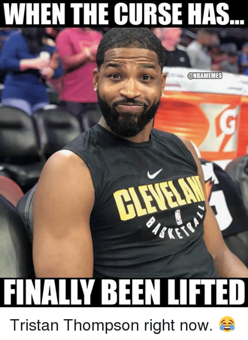 Nba, Tristan Thompson, and Been: WHEN THE CURSE HAS  @NBAMEMES  FINALLY BEEN LIFTED Tristan Thompson right now. 😂