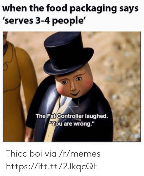 """The Fat Controller: when the food packaging says  'serves 3-4 people'  The Fat Controller laughed.  """"You are wrong.""""  10 Thicc boi via /r/memes https://ift.tt/2JkqcQE"""