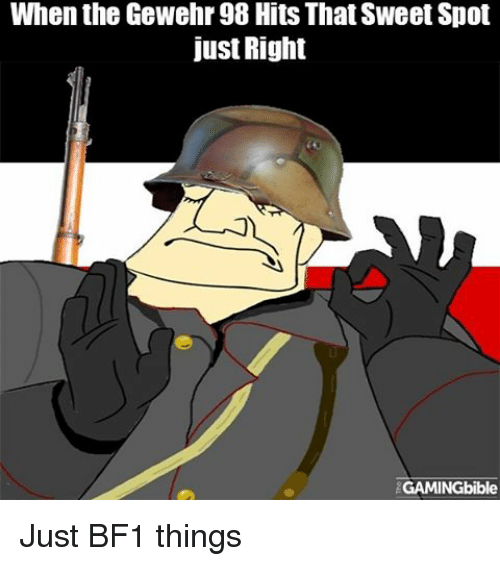 when the gewehr 98 hits that sweet spot just right 8503558 🔥 25 best memes about memes memes, meme generator,Just Right Meme Generator