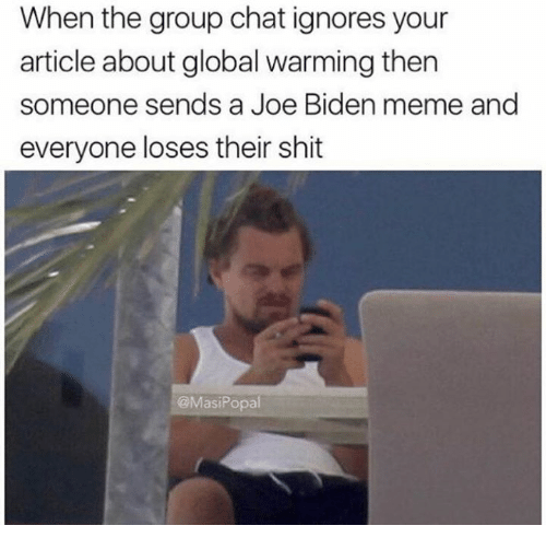 when the group chat ignores your article about global warming 9387160 🔥 25 best memes about group chat group chat memes,Group Chat Meme