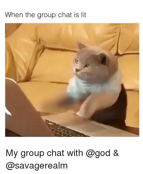 God, Group Chat, and Lit: When the group chat is lit My group chat with @god & @savagerealm