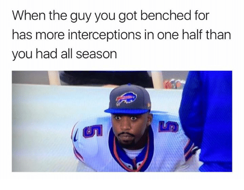 Nfl, Got, and One: When the guy you got benched for  has more interceptions in one half than  you had all season