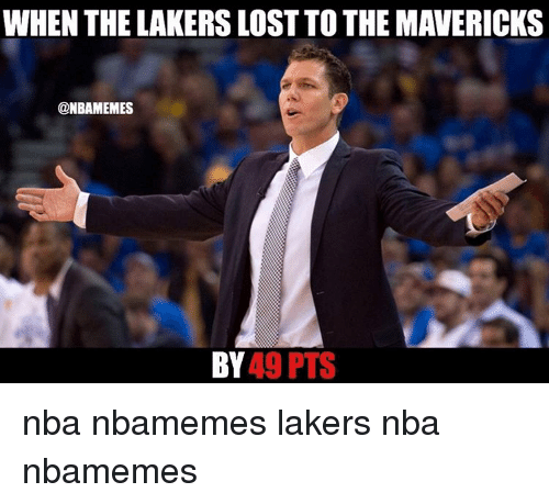 Basketball: WHEN THE LAKERSLOST TO THE MAVERICKS  @NBAMEMES  BY  49 PTS nba nbamemes lakers nba nbamemes