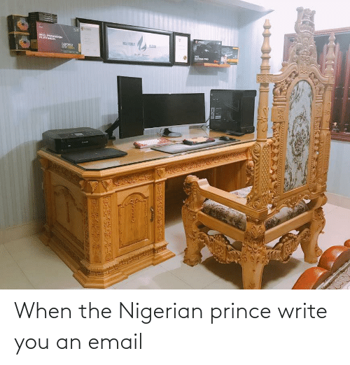 Email: When the Nigerian prince write you an email