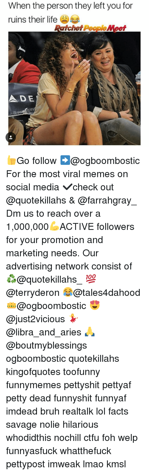 Foh, Memes, and Libra: When the person they left you for  ruins their life  archet  People  ADE  tpsy 👍Go follow ➡@ogboombostic For the most viral memes on social media ✔check out @quotekillahs & @farrahgray_ Dm us to reach over a 1,000,000💪ACTIVE followers for your promotion and marketing needs. Our advertising network consist of ♻@quotekillahs_ 💯@terryderon 😂@tales4dahood 👑@ogboombostic 😍@just2vicious 💃@libra_and_aries 🙏@boutmyblessings ogboombostic quotekillahs kingofquotes toofunny funnymemes pettyshit pettyaf petty dead funnyshit funnyaf imdead bruh realtalk lol facts savage nolie hilarious whodidthis nochill ctfu foh welp funnyasfuck whatthefuck pettypost imweak lmao kmsl
